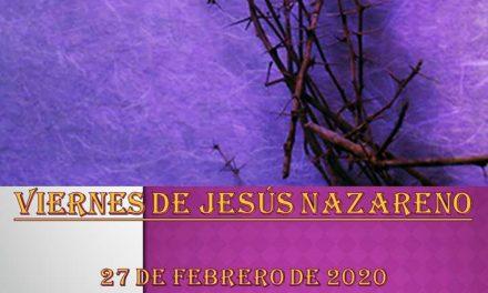 REFLEXIONES SOBRE LA CUARESMA EN EL VIERNES DE JESÚS NAZARENO DE FEBRERO