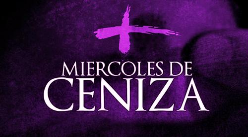 COMIENZA LA CUARESMA. HOY ES MIÉRCOLES DE CENIZA.